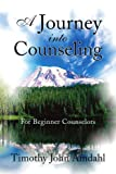A Journey into Counseling, Timothy Amdahl John, 1436342139