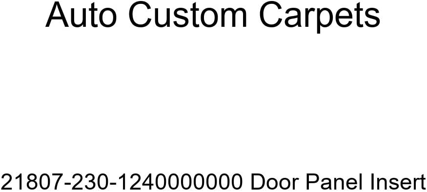 Auto Custom Carpets 21807-230-1240000000 Door Panel Insert
