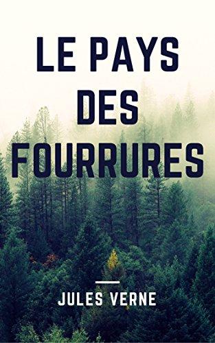 LE PAYS DES FOURRURES. (Annoté) (French Edition)