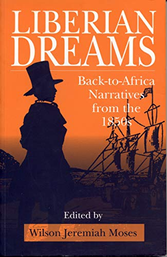 Liberian Dreams: Back-to-Africa Narratives from the 1850s