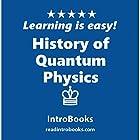 History of Quantum Physics Hörbuch von  IntroBooks Gesprochen von: Andrea Giordani