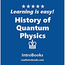 History of Quantum Physics Audiobook by  IntroBooks Narrated by Andrea Giordani