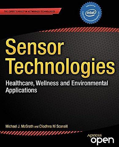 Sensor Technologies: Healthcare, Wellness and Environmental Applications (Expert