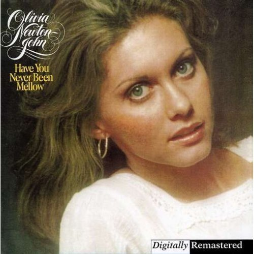 Have You Never Been Mellow (Best Of Olivia Newton John)