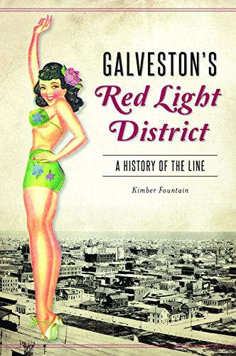 Galveston's Red Light District: A History of The - Cityscape Red
