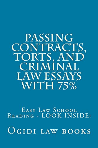 Passing Contracts, Torts, and Criminal law Essays with 75%: Pre Exam Law Study - Look Inside! ! (e law book)