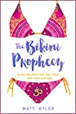 The Bikini Prophecy: A true tale about love, loss, India ... and a date with fate. (Part 1)