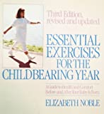 Essential Exercises for the Childbearing Year, Elizabeth Noble, 0395477816