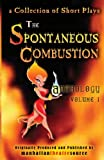 img - for The Spontaneous Combustion Anthology: a collection of short plays (Volume 1) book / textbook / text book
