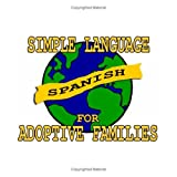 Simple Spanish for Adoptive Families, Amy Kendall, 0979681324