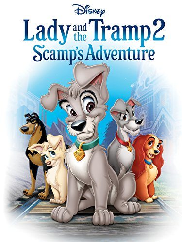 - Lady And The Tramp II: Scamp's Adventure (Theatrical Version)