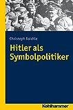 Hitler Als Symbolpolitiker, Raichle, Christoph, 3170251910