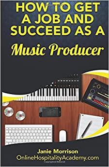 How to Get a Job and Succeed as a Music Producer