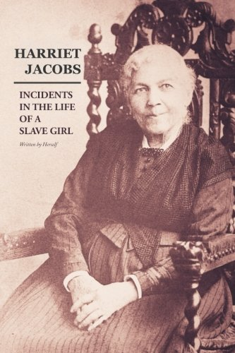 Read Online Incidents in the Life of a Slave Girl: Written by Herself ebook