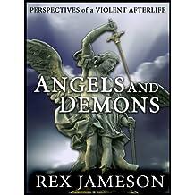 Angels and Demons: Perspectives of a Violent Afterlife