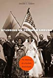 img - for Standing on Common Ground: The Making of a Sunbelt Borderland by Geraldo L. Cadava (2013-11-01) book / textbook / text book