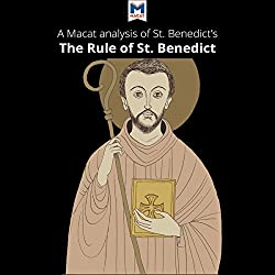 A Macat Analysis of St. Benedict's The Rule of St. Benedict