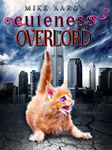 Cuteness Overlord by [Aaron, Mike]
