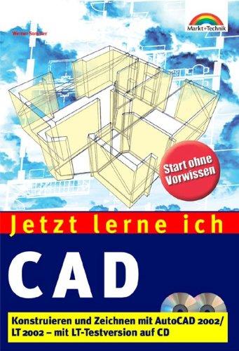 Jetzt lerne ich CAD Konstruieren und Zeichnen mit AutoCAD 2002/Lt 2002