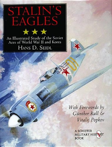 - Stalin's Eagles: An Illustrated Study of the Soviet Aces of World War II and Korea (Schiffer Military History)