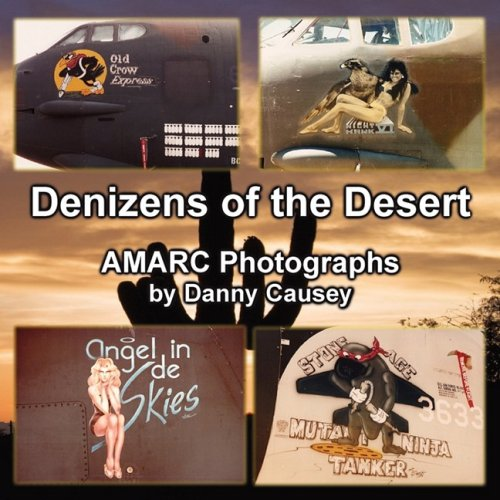 Denizens of the Desert: AMARC Photographs by Danny Causey