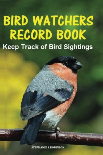 Bird Watchers Record Book: For people who love bird watching. Stay organized and record all sightings in the Bird Watchers Record Book. Great gift idea!