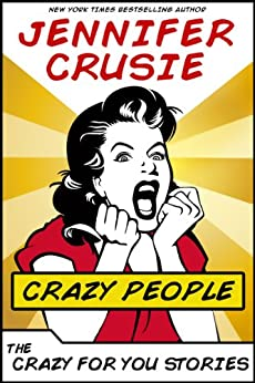 Crazy People: The Crazy for You Stories by [Crusie, Jennifer]