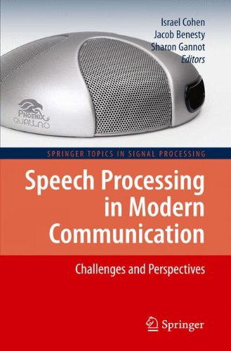 Speech Processing in Modern Communication: Challenges and Perspectives (Springer Topics in Signal Processing)