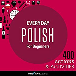 Everyday Polish for Beginners - 400 Actions & Activities