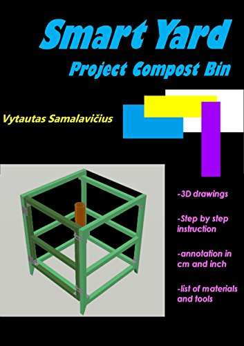 Smart Yard: Project Compost Bin (Backyard projects Book 3) by [Samalavičius, Vytautas]