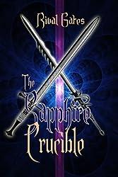 Sapphire Crucible (The Sapphire Chronicles Book 2)