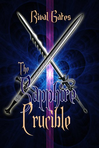 Sapphire Crucible (The Sapphire Chronicles Book 2) by [Gates, Rival]