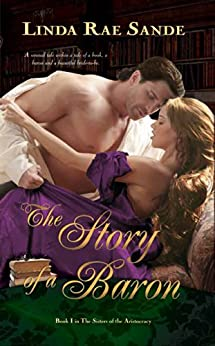 The Story of a Baron (The Sisters of the Aristocracy Book 1) by [Sande, Linda Rae]