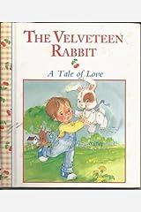 The Velveteen Rabbit (Stories to Grow On) Hardcover