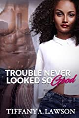 Trouble Never Looked So Good Paperback