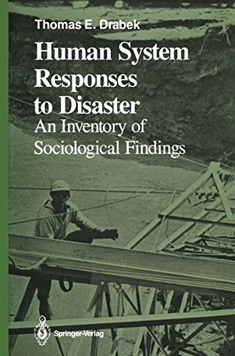 Human System Responses to Disaster: An Inventory of Sociological Findings (Springer Series on Environmental Management)