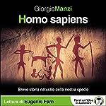 Homo sapiens - Breve storia naturale della nostra specie | Giorgio Manzi