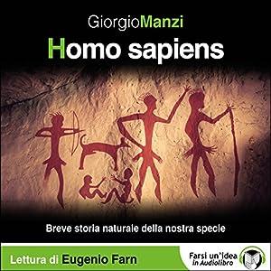 Homo sapiens - Breve storia naturale della nostra specie Audiobook