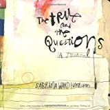 The True and the Questions Journal by Sabrina Ward Harrison (25-Oct-2005) Paperback