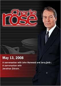 Charlie Rose - John Harwood and Jerry Seib / Jonathan Zittrain(May 13, 2008)