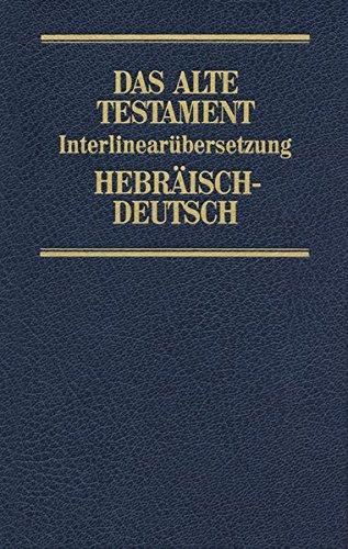 Das Alte Testament, Interlinearübersetzung, Hebräisch-Deutsch, Band 3