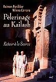 Pélerinage au Kailash : Retour à la Source