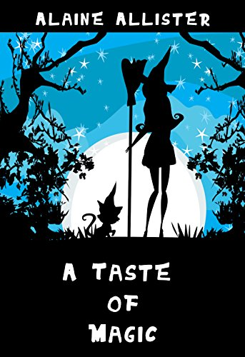 A Taste of Magic (A Sugarcomb Lake Cozy Mystery Book 1) by [Allister, Alaine]