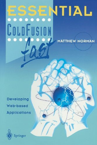 Download Essential ColdFusion fast: Developing Web-Based Applications (Essential Series) Pdf