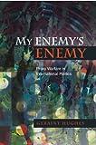 My Enemy's Enemy : Proxy Warfare in International Politics, Hughes, Geraint, 1845194497