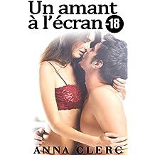 Un Amant à l'écran (+ Histoire BONUS): (Nouvelle Érotique, Fantasmes, Tabou, Adultère, Alpha Male, HARD) (French Edition)