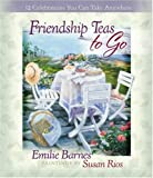 img - for Friendship Teas to Go: 12 Celebrations You Can Take Anywhere book / textbook / text book