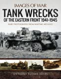 Tank Wrecks of the Eastern Front, 1941–1945