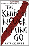 The Knife of Never Letting Go (Chaos Walking) by Ness, Patrick (2008)