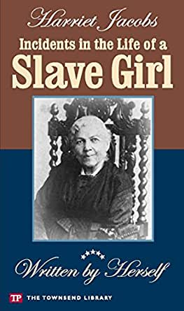 An examination of the incidents in the life of a slave girl by harriet ann jacobs